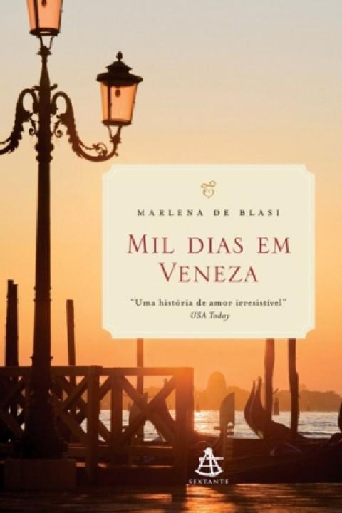 MIL DIAS EM VENEZA - Uma história de amor irresistível - Marlena de Blasi