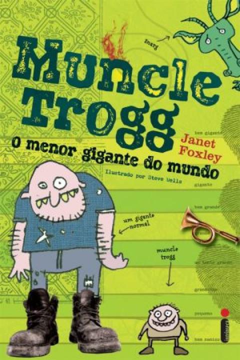 MUNCLE TROGG - O MENOR GIGANTE DO MUNDO -  Col. Muncle Trogg vol. 1