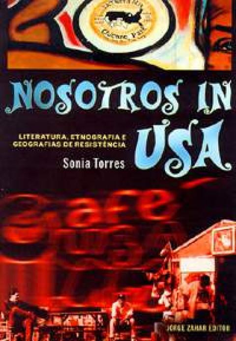 NOSOTROS IN USA - Literatura, etnografia e geografias de resistência - Sonia Torres