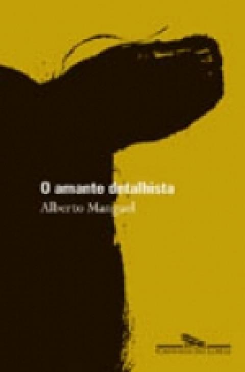 O AMANTE DETALHISTA - Alberto Manguel