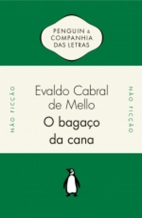 O BAGAÇO DA CANA -  Os engenhos de açúcar do Brasil holandês - Evaldo Cabral de Mello
