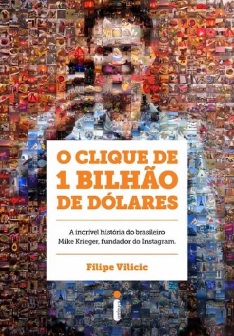 O CLIQUE DE 1 BILHAO DE DOLARES - Filipe Vilicic