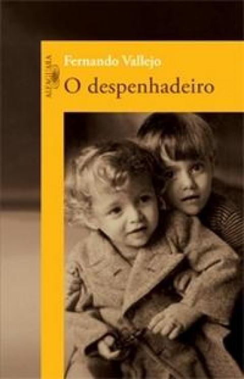 O DESPENHADEIRO - Fernando Vallejo