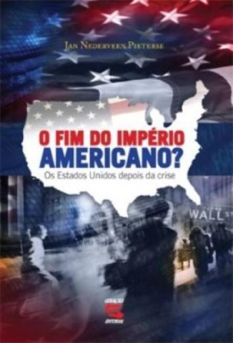 O FIM DO IMPERIO AMERICANO ? - Jan Nederveen Pieterse