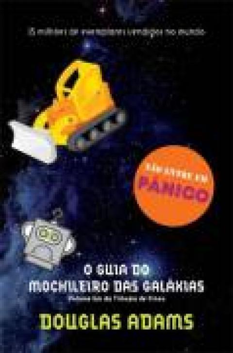 O GUIA DO MOCHILEIRO DAS GALÁXIAS - Col. O Mochileiro das Galáxias - vol. 1 - Douglas Adams