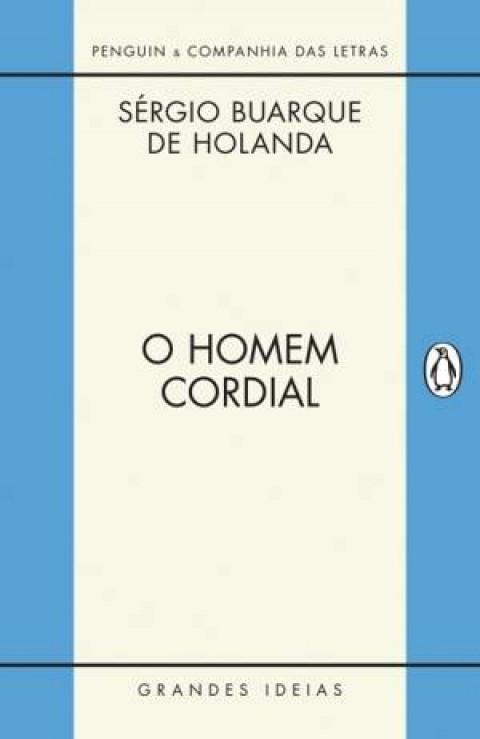 O HOMEM CORDIAL - Sérgio Buarque de Holanda
