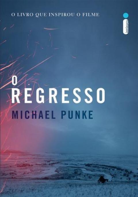 O REGRESSO - Michael Punke