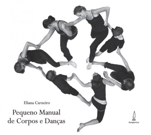 PEQUENO MANUAL DE CORPOS E DANÇAS - com DVD