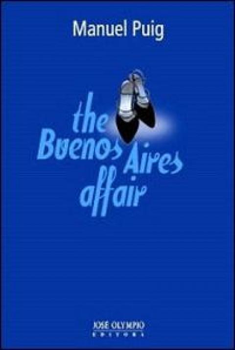 THE BUENOS AIRES AFFAIR - Manuel Puig