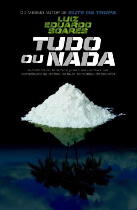TUDO OU NADA - Luiz Eduardo Soares