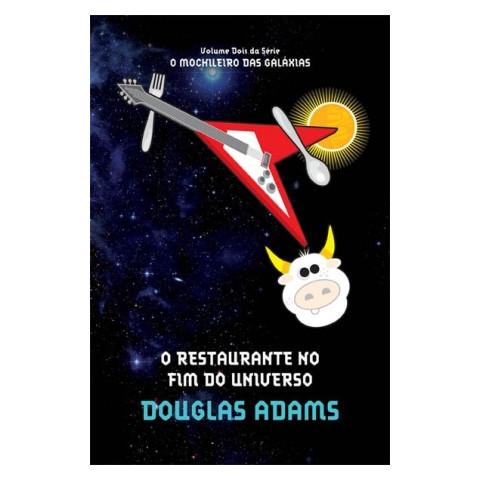 O RESTAURANTE NO FIM DO UNIVERSO - Col. O Mochileiro das Galáxias - vol. 2 - Douglas Adams