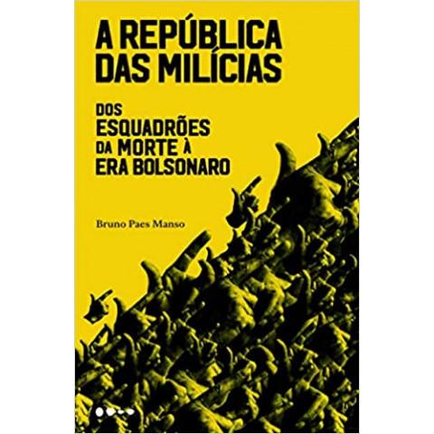 A REPÚBLICA DAS MILÍCIAS - Bruno Paes Manso - breve lançamento