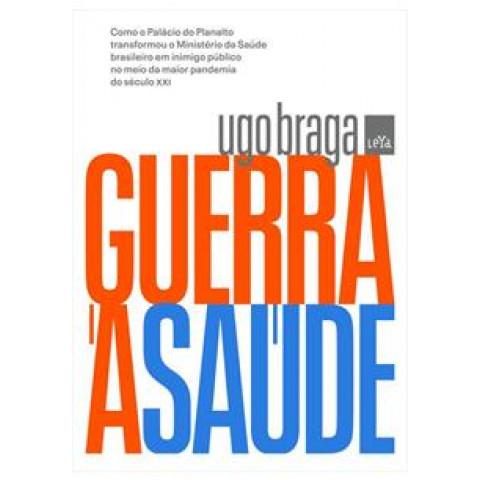 GUERRA À SAÚDE - Ugo Braga - Pré-Venda