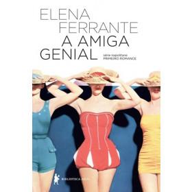 A AMIGA GENIAL - Elena Ferrante