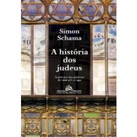 A HISTÓRIA DOS JUDEUS - À procura das palavras 1000 a. C. - 1492 d.C. Simon Schama