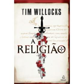 A RELIGIÃO - Tim Willocks