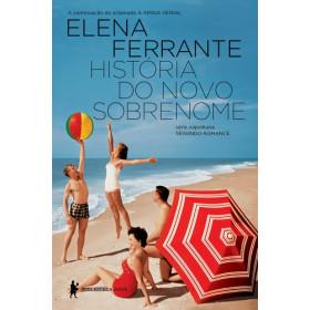HISTÓRIA DO NOVO SOBRENOME - Série Napolitana Livro 02 - Elena Ferrante