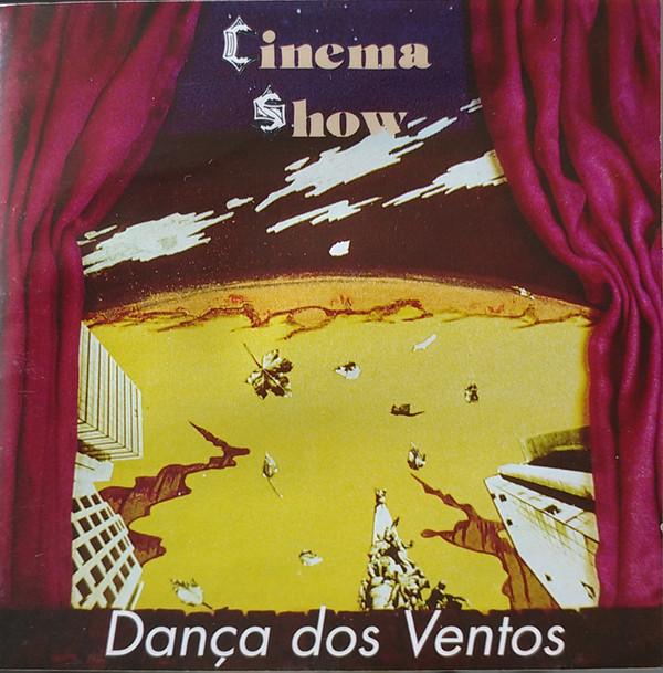 CINEMA SHOW - Danca dos Ventos (CD), Brazil Progressive Rock a la Marillion-Genesis, Yes-Camel-IQ
