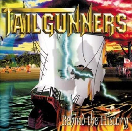 TAILGUNNERS - Behind The History (CD), Heayy Tradicional close to Judas/Iron, Raro, FRETE GRATIS