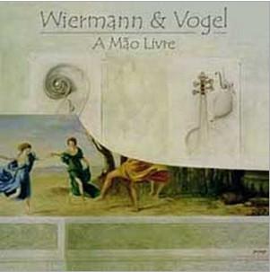 WIERMANN & VOGEL - A Mão Livre (CD), Ex-QUATERNA REQUIEM e KAIZEN, FRETE GRÁTIS, RARO, ÚLTIMA CÓPIA EM ESTOQUE