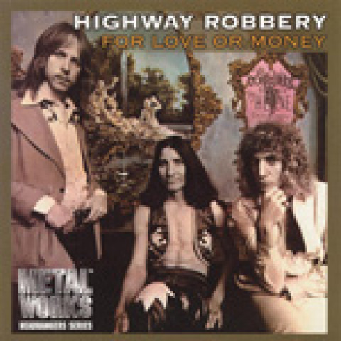 HIGHWAY ROBBERY - For love or Money (CD)