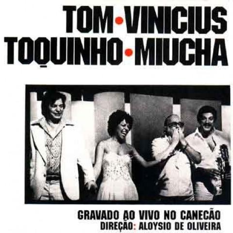Tom-Vinicius-Toquinho-Miucha-Gravado-Ao-Vivo-No-Canecao (CD)