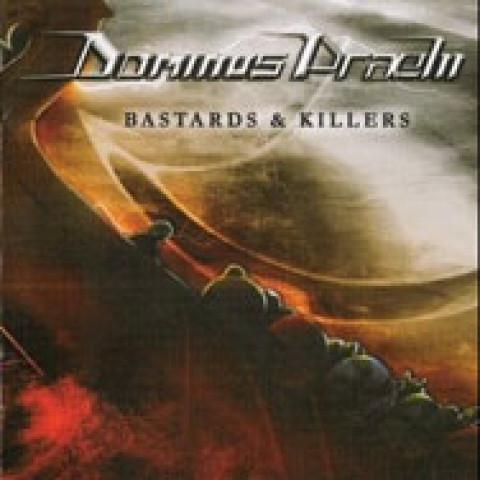 DOMINUS PRAELLI - Bastards and Killers (CD)