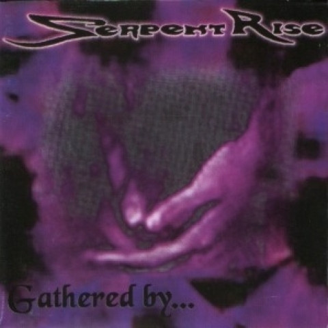 Serpent Rise - Gathered By....