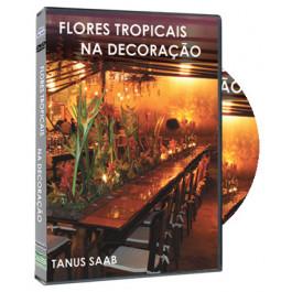 DVD Flores Tropicais na Decoração