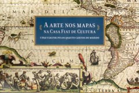 A arte nos mapas na Casa Fiat de Cultura: uma viagem pelos quatro cantos do mundo - POSTAL DE DIVULGAÇÃO