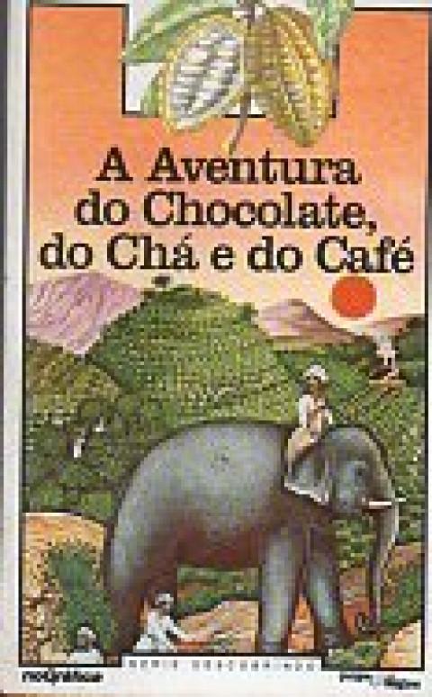 A aventura do chocolate, do chá e do café