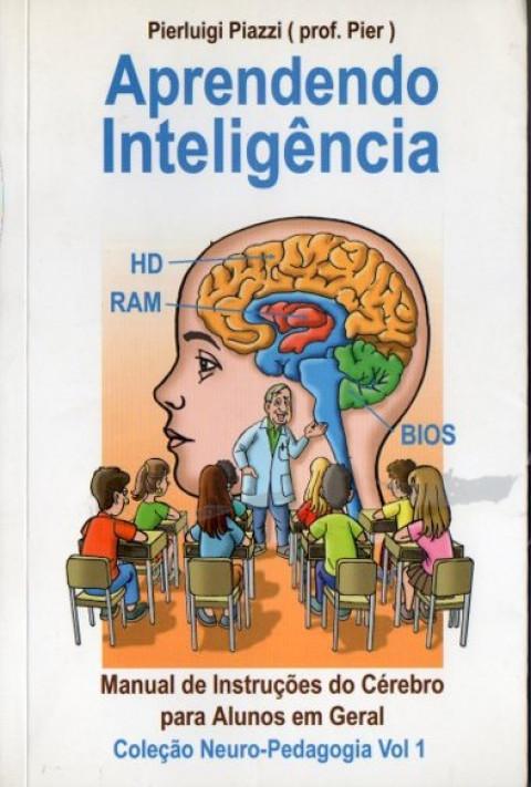 Aprendendo inteligência: manual de instruções do cérebro para alunos em geral