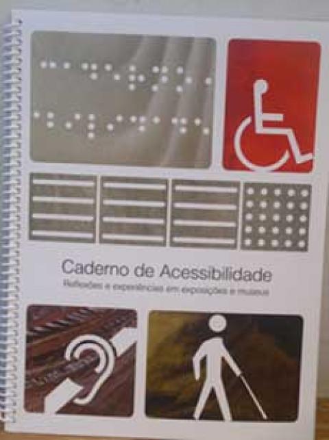 Caderno de acessibilidade: reflexões e experiências em museus e exposições