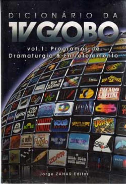 Dicionário da TV Globo, v. 1: programas de dramaturgia e entretenimento