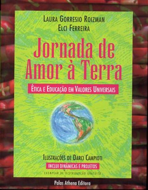 Jornada de amor à Terra: ética e educação em valores universais
