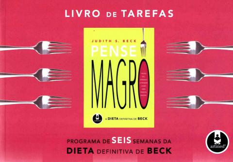 Livro de tarefas pense magro: programa de seis semanas da dieta definitiva de Beck