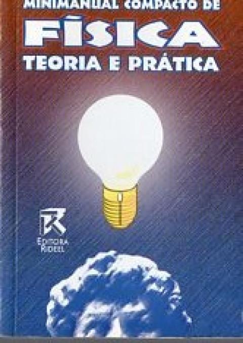 Mini manual compacto de Física: teoria e prática