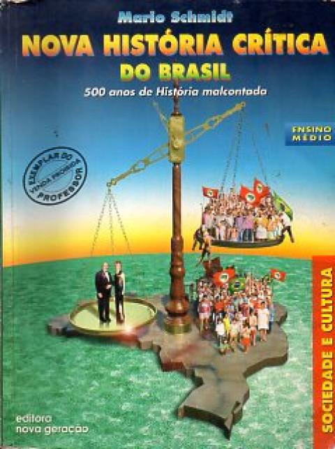 Nova História crítica do Brasil: 500 anos de História malcontada