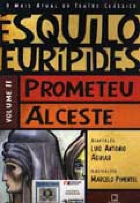 Prometeu / Ésquilo; Alceste / Eurípedes - vol. II