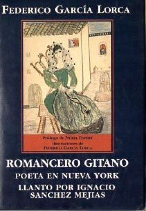Romancero Gitano / Poeta en Nueva York / Llanto por Ignacio Sánches Mejías