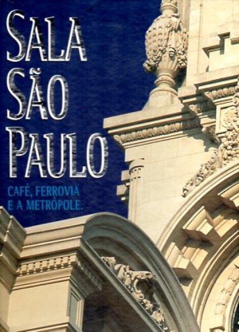 Sala São Paulo: café, ferrovia e a metrópole