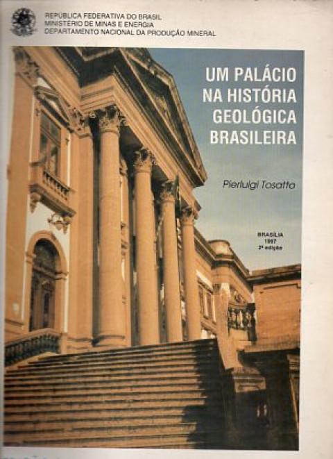 Um palácio na história geológica brasileira - Edição comemorativa dos 60 anos do DNPM