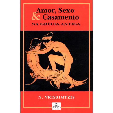 Amor, Sexo & Casamento na Grécia Antiga (SALDO)