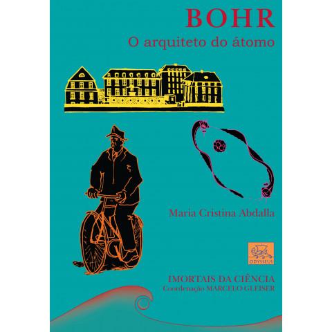 Bohr - O arquiteto do átomo