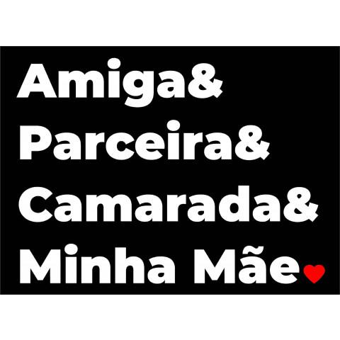 TRANSFER DIA DAS MÃES - AMIGA&PARCEIRA&CAMARADA&MINHAMÃE - TECIDOS ESCUROS