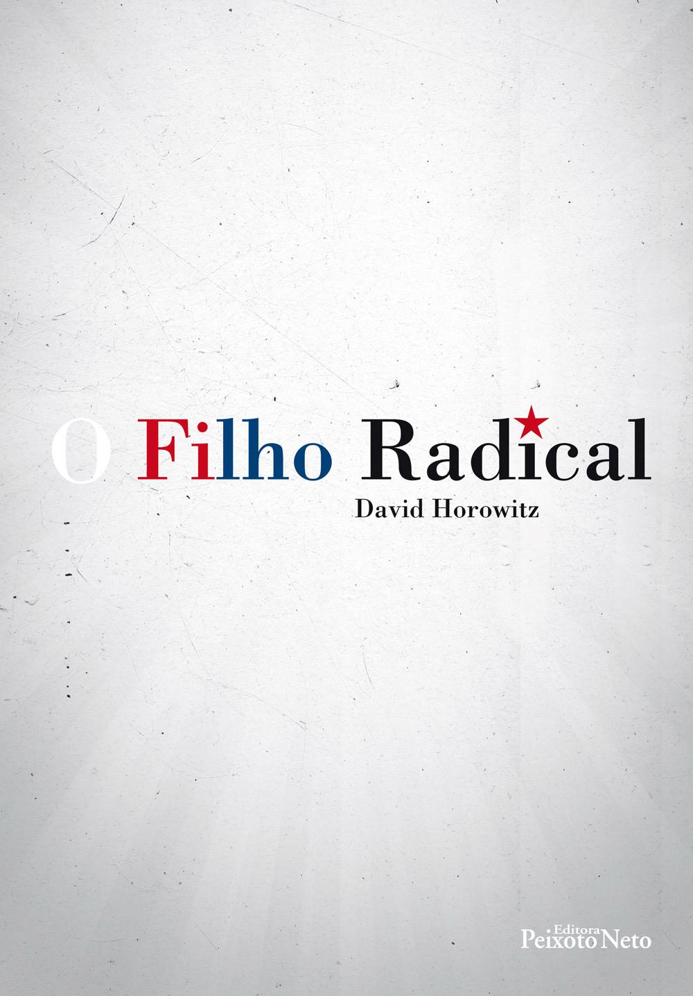 O filho radical: A odisseia de uma geração