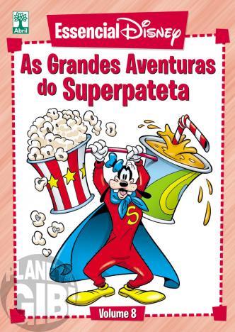 Essencial Disney nº 008 abr/2012 - As Grandes Aventuras do Superpateta