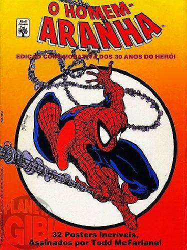 Homem-Aranha Edição Comemorativa dos 30 Anos do Herói [Abril]  mai/1992 - 32 Posters Incríveis Assinados por Todd McFarlane!