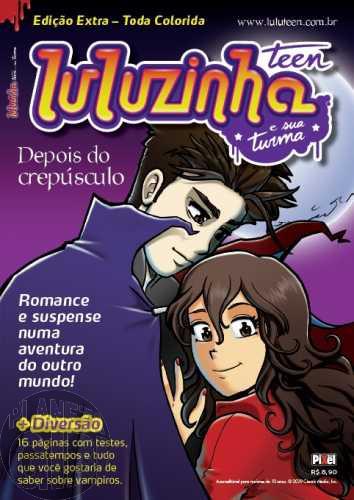 Luluzinha Teen e Sua Turma Edição Extra [Pixel] nº 001 dez/2009 - Depois do Crepúsculo