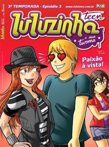 Luluzinha Teen e Sua Turma [Pixel] nº 011 abr/2010